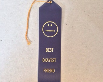 Best Okayest Friend  - Adult Award Ribbons