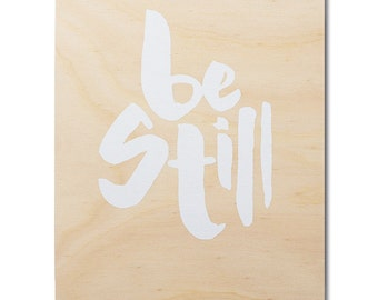 Be Still Screen-Printed Plywood Poster, Meditation, Christmas Gift, Art, Home Decoration & Housewarming Gift.