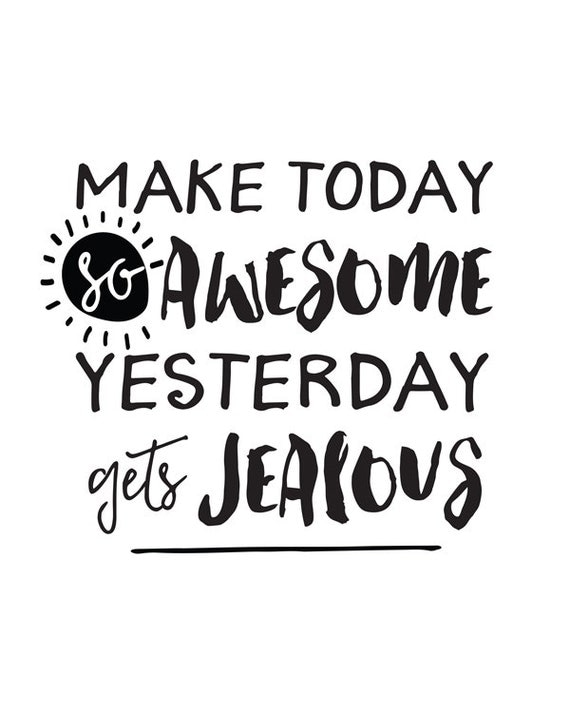 Printable Art Inspirational Quote Make Today by ...