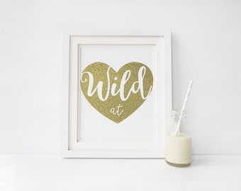 Wild at heart - Foil Print - Typography - Handmade - Prints279