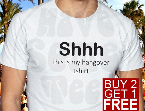 Shhh This is my Hangover Tshirt - Party T-Shirt - Funny Shirts and other Humor Gifts by HaveSomeTee