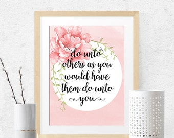 Do unto others as you would have them do unto you, wall art, scripture, golden rule, value, modern script pink printable art painted flowers