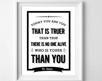 Printable wall art decor, Monochrome Print, Dr Seuss - Today you are you, Black and White, digital print, Instant Download