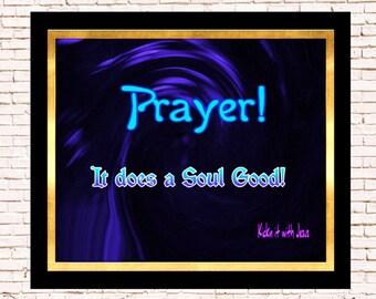 Prayer, It Does A Soul Good