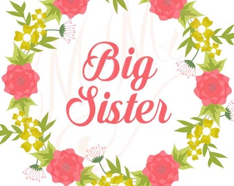 Big Sister Shirt DIY Iron On Digital Art Little Sister Matching Floral Coral Pink Gold Pregnancy Announcement