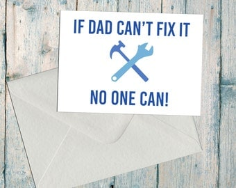 FATHERS DAY CARD, If Dad Can't fix it, no one can, Funny Fathers Day Card, Fun Dad Birthday Card, Dad Card, Father Card, Father's Day card