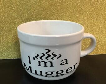 I'm a mugger soup mug 20 oz