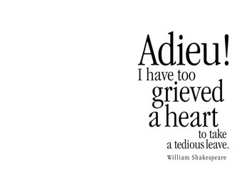 Goodbye Greeting Card. Adieu! I have too grieved a heart to take a tedious leave. William Shakespeare. modern, digital, typography