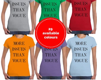 More Issues Than Vogue | Funny Slogan T-Shirt | Ladies