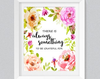 Kids Wall Art Quote Print wall Decor Inspirational Quotes Nursery Decor Be Grateful Print Motivational Quote Art Positive Watercolor Flowers