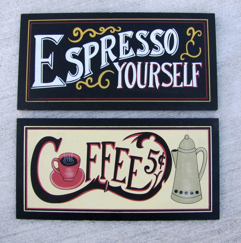 Kitchen Coffee Signs: Espresso Yourself Coffee Sign Kitchen Decor Coffee Shop