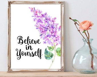 Believe In Yourself, Motivational Quote, Quote Art, Quote Print, Printable Quote, Inspirational Artwork, Inspirational Quote Print, Wall Art