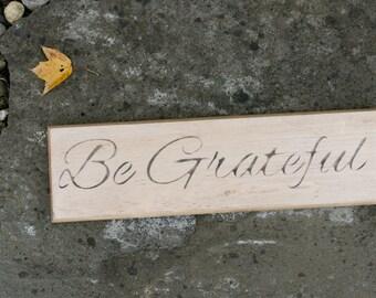 Be Grateful Wood Sign