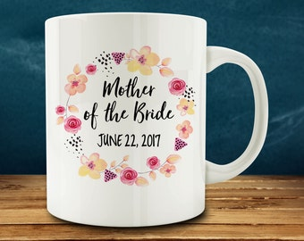 Custom Mother of the Bride mug with date, wedding gift, personalized wedding gift, wedding party, mother in law (M801)