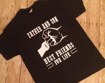 Father and Son, father & son, father and son best friends, father and son best friends for life, t shirt