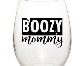 Boozy Mommy Wine Glass