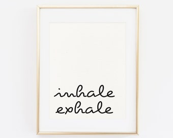 Printable Wall Art Print, Inhale Exhale Art Print, Typography Wall Art, Black and White, art Poster, Simple wall art, Scandinavian Art Print