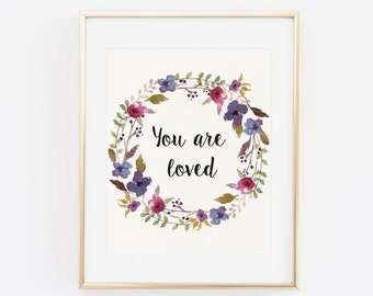 You Are Loved Wall Art, You Are Loved Printable, You Are Loved Print, You Are Loved Artwork, You Are Loved Watercolor Print, Floral Print