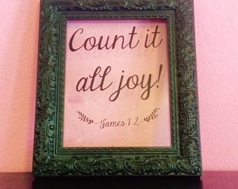 "Custom Phrase/Verse ""Count It All Joy"" Display"