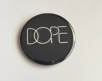 "Dope 2 1/4"" Pinback Button"