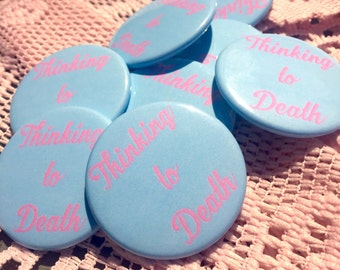Thinking to Death Pinback Button