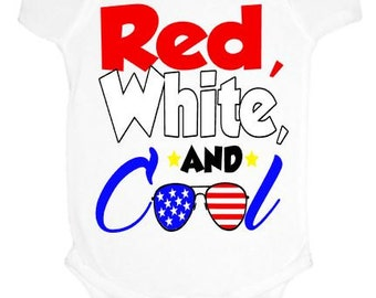 Red White & Cool Shirt -4th of July Bodysuit - July 4th Shirt - Baby Boy 4th of July Shirt - Red White Blue - American Flag - Independence
