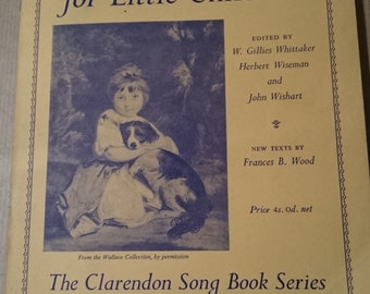 A Second Sixty Songs for Little Children The Clarendon Song Book Series