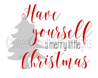 Have yourself a merry little Christmas SVG instant download design for cricut or silhouette