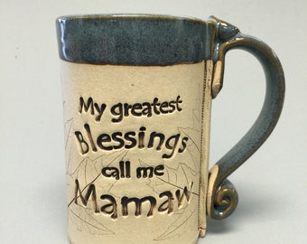 My greatest blessings call me Mamaw, Mamaw mugs, Mamaw gifts