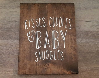 Kisses Cuddles & Baby Snuggles Wood Sign ll Nursery Signs ll Baby Signs ll Home Decor