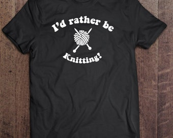 I'd rather be knitting! t-shirt