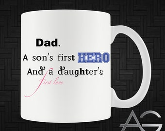 Dad, Son's Hero and Daughter's Love MUG - Great Father's Day Gift For Dad AG-0010