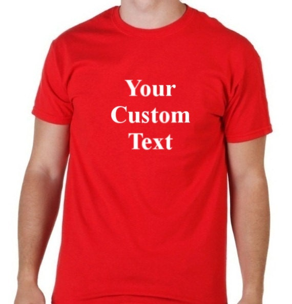 Add your own text personalized t shirt custom t shirt by for Custom t shirts add photo