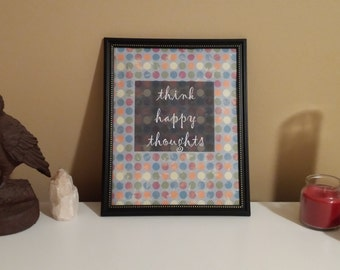 Think Happy Thoughts  - inspirational & motivational printable wall art - decor for home, office, dorm