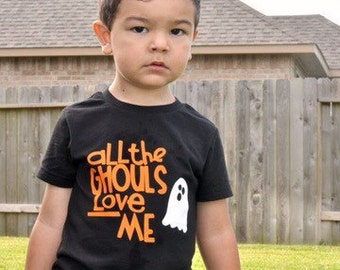 Boys Halloween Shirt - All the Ghouls love me shirt - Boys Ghost Shirt - Toddler Boy Halloween Shirt - Toddler Boy Shirt - Halloween Shirt