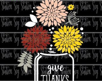 Give Thanks Mason Jar Fall  SVG PNG Instant Download Digital Vector Cut File Silhouette Cricut