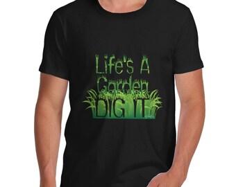 Men's Life's A Garden Dig It T-Shirt