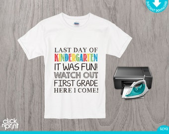 Last Day of Kindergarten Instant Download Iron on Shirt Print Yourself, Last Day of School  Iron on Transfer