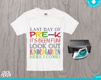 Last Day of Pre-k Instant Download Iron on Shirt Print Yourself, Last Day of Pre-k  Iron on Transfer DIY