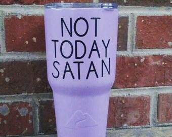 Not Today Satan Tumbler