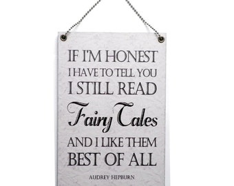 A Magical Audrey Hepburn Fairy Tale Quote Hanging Sign 011