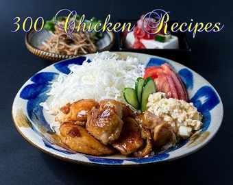 300 Chicken Recipes - Sure to please your tastebuds!