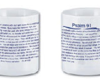 PSALM 91 on front and backof your mug.  an easier way to learn the Psalm
