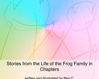 Stories from the Life of the Frog Family in Chapters