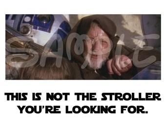 Obi Wan Kenobi Star Wars Stroller Tag - Disney Stroller Sign Tag - Star Wars Stroller Tag Sign - This is not the stroller you're looking for