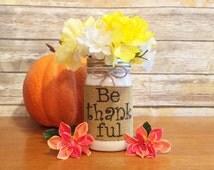 Fall Decor Mason Jar- Thankful Decor- Be Thankful Decor- Thankful Fall Decor- Autumn Fall Sign- Rustic Fall Burlap Decor-Autumn Decor Burlap