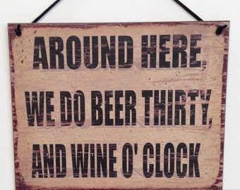 "Beer Thirty and Wine O'Clock--8""X10"" wine sign"