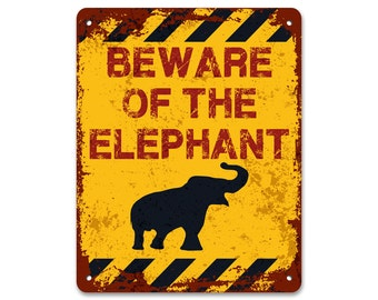 Beware of the Elephant | Metal Sign | Vintage Effect