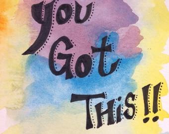 You Got This Watercolour Print Card - BLANK INSIDE