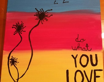 Do What You Love 16x20 Acrylic Painting